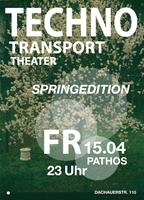 15.04.2011 Techno Transport Theater - Spring Edition