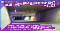 28.07.2007 Das Messe Experiment Part III